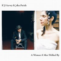 Cover PJ Harvey & John Parish - A Woman A Man Walked By