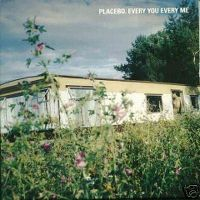 Cover Placebo - Every You Every Me