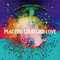 Cover Placebo - Loud Like Love