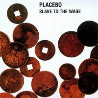 Cover Placebo - Slave To The Wage