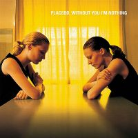 Cover Placebo - Without You I'm Nothing