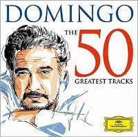 Cover Plácido Domingo - The 50 Greatest Tracks