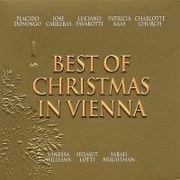 Cover Placido Domingo / José Carreras / Luciano Pavarotti / Patricia Kaas / Charlotte Church / Vanessa Williams / Helmut Lotti / Sarah Brightman - Christmas In Vienna - Best Of