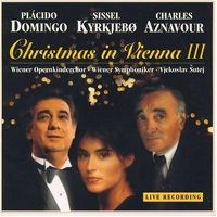 Cover Placido Domingo / Sissel Kyrkjebo / Charles Aznavour - Christmas In Vienna III