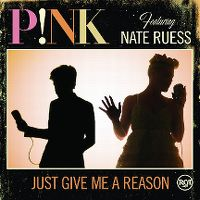 Just Give Me A Reason - P!nk & Nate Ruess