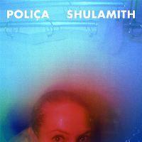 Cover Poliça - Shulamith