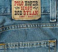 Cover Polo Hofer - Polo Hofer singt Bob Dylan 1981-2011