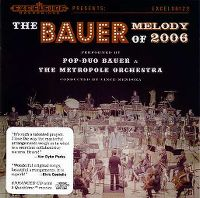 Cover Pop-Duo Bauer & The Metropole Orchestra conducted By Vince Mendoza - The Bauer Melody Of 2006