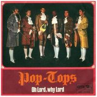 Cover Pop Tops - Oh Lord, Why Lord
