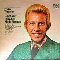 Cover Porter Wagoner - What Ain't To Be, Just Might Happen
