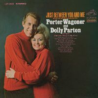 Cover Porter Wagoner and Dolly Parton - Just Between You And Me