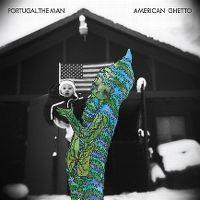 Cover Portugal. The Man - American Ghetto