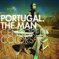 Cover Portugal. The Man - Censored Colors