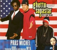 Cover Pras Michel feat. ODB & intr. Mýa - Ghetto Supastar (That Is What You Are)