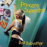 Cover Princess Superstar - Bad Babysitter