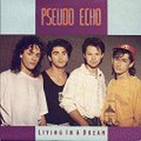 Cover Pseudo Echo - Living In A Dream