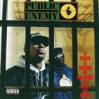 Cover Public Enemy - It Takes A Nation Of Millions To Hold Us Back