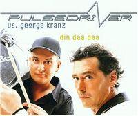 Cover Pulsedriver vs. George Kranz - Din Daa Daa