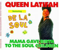 Cover Queen Latifah feat. De La Soul - Mama Gave Birth To The Soul Children