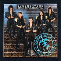 Cover Queensrÿche - Gonna Get Close To You