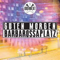 Cover Querbeat - Guten Morgen Barbarossaplatz