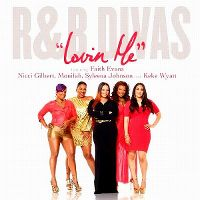 Cover R&B Divas feat. Faith Evans, Nicci Gilbert, Monifah, Syleena Johnson and Keke Wyatt - Lovin Me