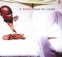 Cover R. Kelly - Half On A Baby