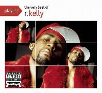 Cover R. Kelly - Playlist: The Very Best Of R. Kelly