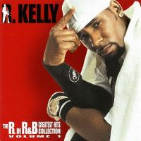 Cover R. Kelly - The R. In R&B - Greatest Hits Collection Volume 1