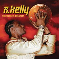 Cover R. Kelly - The World's Greatest