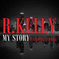 Cover R. Kelly feat. 2 Chainz - My Story