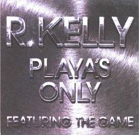 Cover R. Kelly feat. The Game - Playa's Only