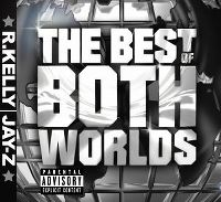 Cover R. Kelly & Jay-Z - The Best Of Both Worlds