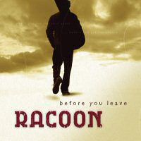 Cover Racoon - Before You Leave