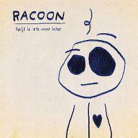 Cover Racoon - Spijt is iets voor later