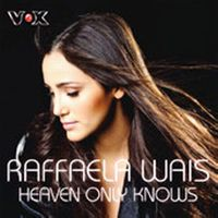Cover Raffaela Wais - Heaven Only Knows