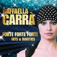 Cover Raffaella Carrà - Forte forte forte Hits & Rarities