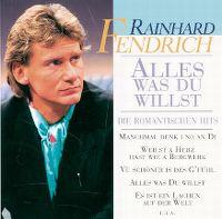 Cover Rainhard Fendrich - Alles was du willst - die romantischen Hits
