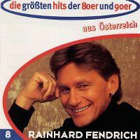 Cover Rainhard Fendrich - Die größten Hits der 80er und 90er aus Österreich