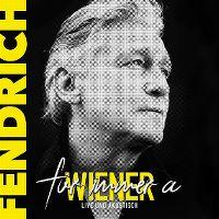 Cover Rainhard Fendrich - Für immer a Wiener - Live und akustisch