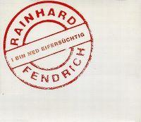 Cover Rainhard Fendrich - I bin ned eifersüchtig