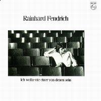 Cover Rainhard Fendrich - Ich wollte nie einer von denen sein