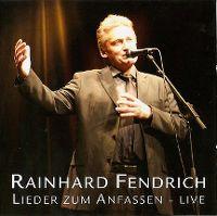 Cover Rainhard Fendrich - Lieder zum Anfassen - Live