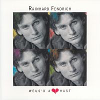 Cover Rainhard Fendrich - Weus'd a Herz hast