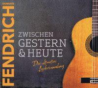 Cover Rainhard Fendrich - Zwischen gestern & heute - Die ultimative Liedersammlung