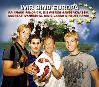 Cover Rainhard Fendrich, die Wiener Sängerknaben, Andreas Ivanschitz, Marc Janko & Helge Payer - Wir sind Europa