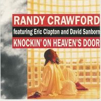 Cover Randy Crawford feat. Eric Clapton and David Sanborn - Knockin' On Heaven's Door
