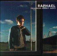 Cover Raphaël - Cela nous aurait suffi