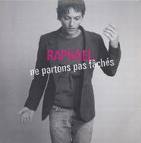 Cover Raphaël - Ne partons pas fâchés