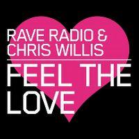 Cover Rave Radio & Chris Willis - Feel The Love